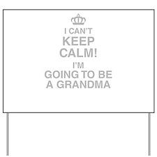 I Cant Keep Calm! Im Going To Be A Grandma Yard Si