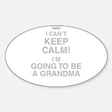 I Cant Keep Calm! Im Going To Be A Grandma Decal