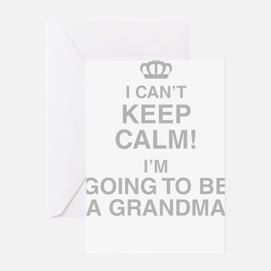 I Cant Keep Calm! Im Going To Be A Grandma Greetin