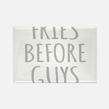 Fries Before Guys Magnets