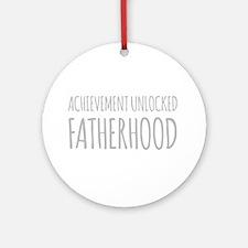 Achievement Unlocked Fatherhood Round Ornament