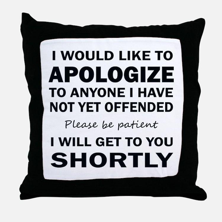 APOLOGIZE Throw Pillow