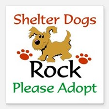 Shelter Dogs Rock Please Square Car Magnet 3""