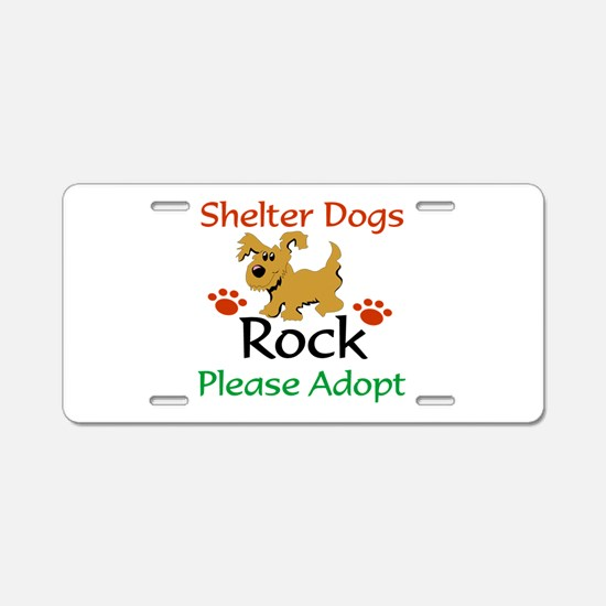 Shelter Dogs Rock Please Aluminum License Plate