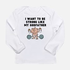 Strong Like My Godfather Long Sleeve T-Shirt