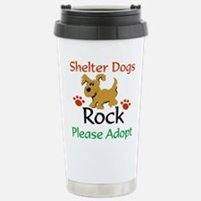 Shelter Dogs Rock Please Adopt Travel Mug