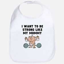 Strong Like My Mommy Bib