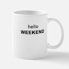 hello WEEKEND Mugs