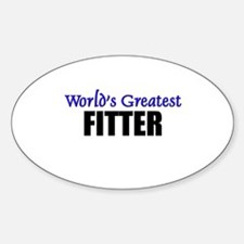 Worlds Greatest FITTER Oval Decal