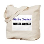Worlds Greatest FITNESS WORKER Tote Bag