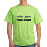 Worlds Greatest FITNESS WORKER Green T-Shirt