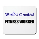 Worlds Greatest FITNESS WORKER Mousepad