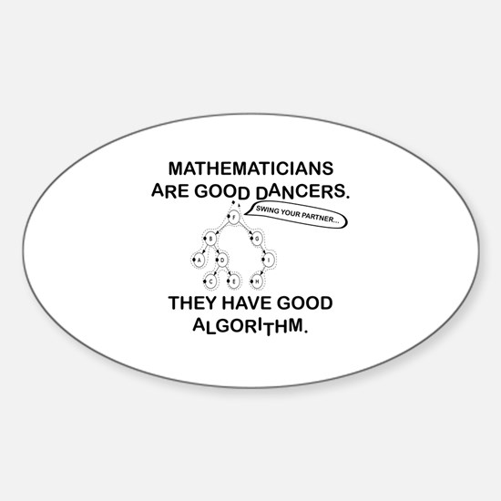 MATHEMATICIANS ARE GOOD DANCERS Sticker (Oval)
