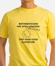 MATHEMATICIANS ARE GOOD DANCERS T