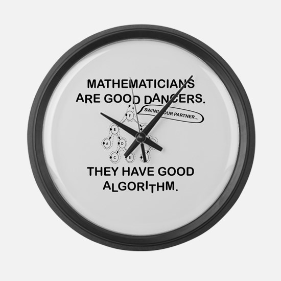 MATHEMATICIANS ARE GOOD DANCERS Large Wall Clock