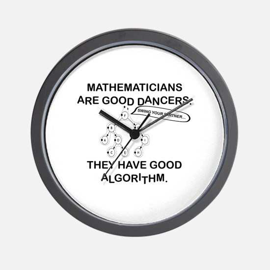 MATHEMATICIANS ARE GOOD DANCERS Wall Clock
