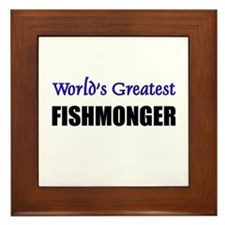 Worlds Greatest FISHMONGER Framed Tile