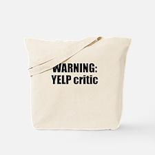 WarningYelpCritic Tote Bag