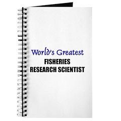 Worlds Greatest FISHERIES RESEARCH SCIENTIST Journ