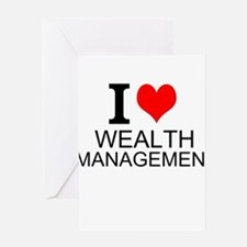 I Love Wealth Management Greeting Cards