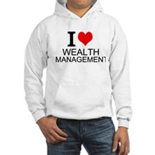 I Love Wealth Management Hoodie