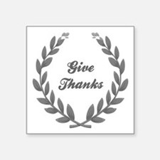 "GIVE THANKS Square Sticker 3"" x 3"""