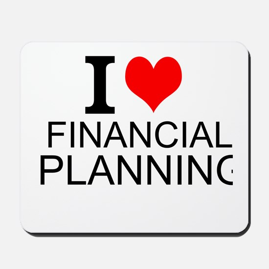 I Love Financial Planning Mousepad