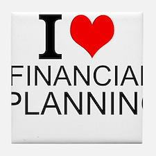 I Love Financial Planning Tile Coaster