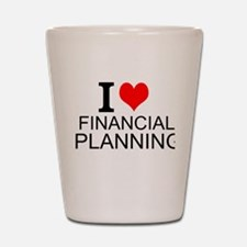I Love Financial Planning Shot Glass