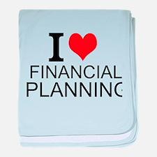 I Love Financial Planning baby blanket