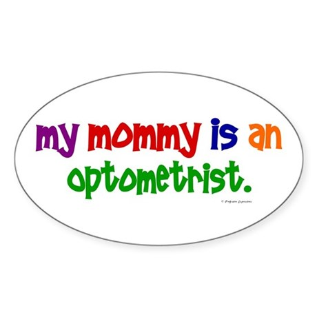 My Mommy Is An Optometrist Oval Sticker