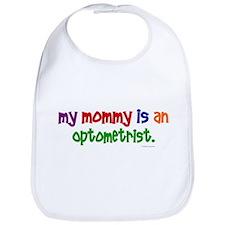 My Mommy Is An Optometrist Bib