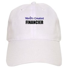 Worlds Greatest FINANCIER Baseball Cap
