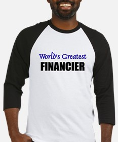 Worlds Greatest FINANCIER Baseball Jersey