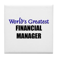 Worlds Greatest FINANCIAL MANAGER Tile Coaster
