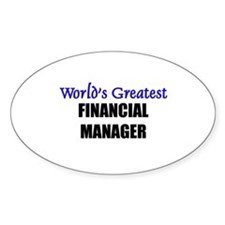 Worlds Greatest FINANCIAL MANAGER Oval Decal