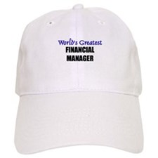 Worlds Greatest FINANCIAL MANAGER Baseball Cap