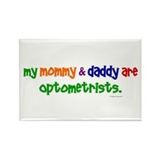 My Mommy & Daddy Are Optometrists Rectangle Magnet