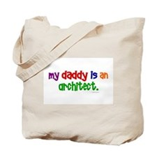 My Daddy Is An Architect Tote Bag