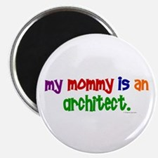 "My Mommy Is An Architect 2.25"" Magnet (10 pack)"