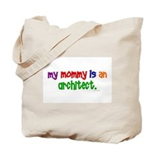 My Mommy Is An Architect Tote Bag