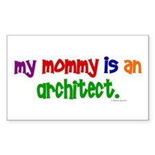 My Mommy Is An Architect Rectangle Decal