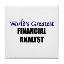Worlds Greatest FINANCIAL ANALYST Tile Coaster