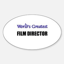 Worlds Greatest FILM DIRECTOR Oval Decal