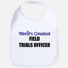 Worlds Greatest FIELD TRIALS OFFICER Bib