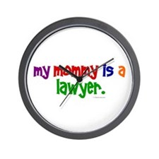 My Mommy Is A Lawyer Wall Clock
