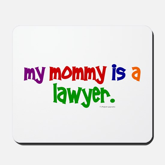 My Mommy Is A Lawyer Mousepad