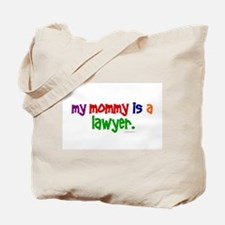 My Mommy Is A Lawyer Tote Bag
