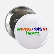 My Mommy & Daddy Are Lawyers Button