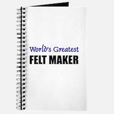 Worlds Greatest FELT MAKER Journal